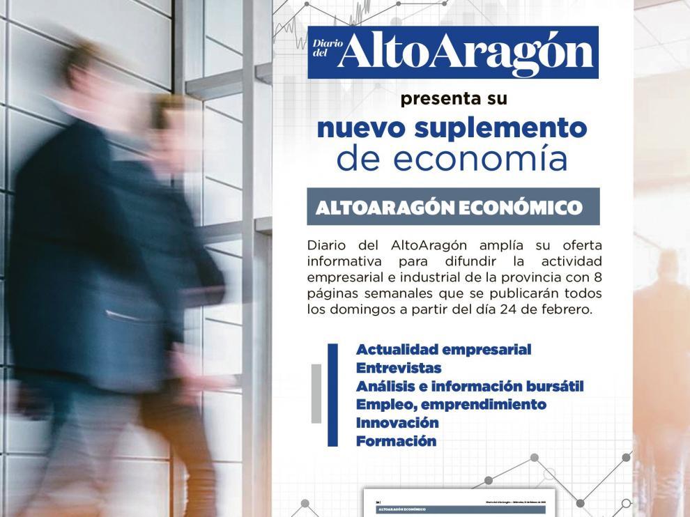 El suplemento Altoaragón Económico se publicará los domingos desde el día 24