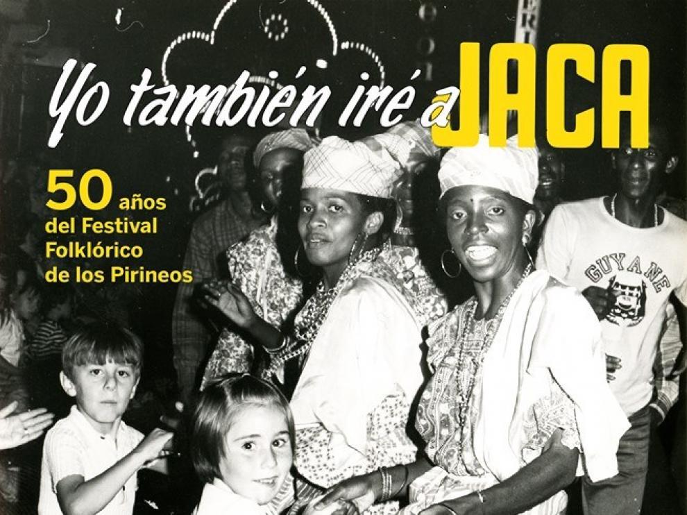 """Se última el libro """"Yo también iré a Jaca. 50 años del Festival Folklórico de los Pirineos"""""""