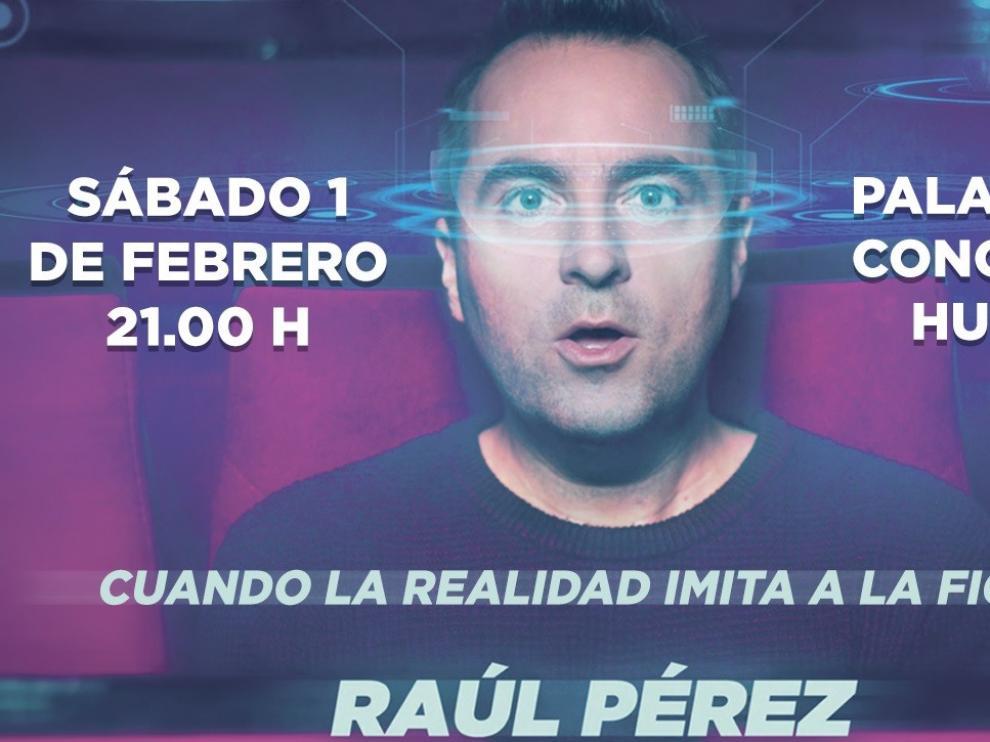 El humorista Raúl Pérez hará reír este sábado en Huesca