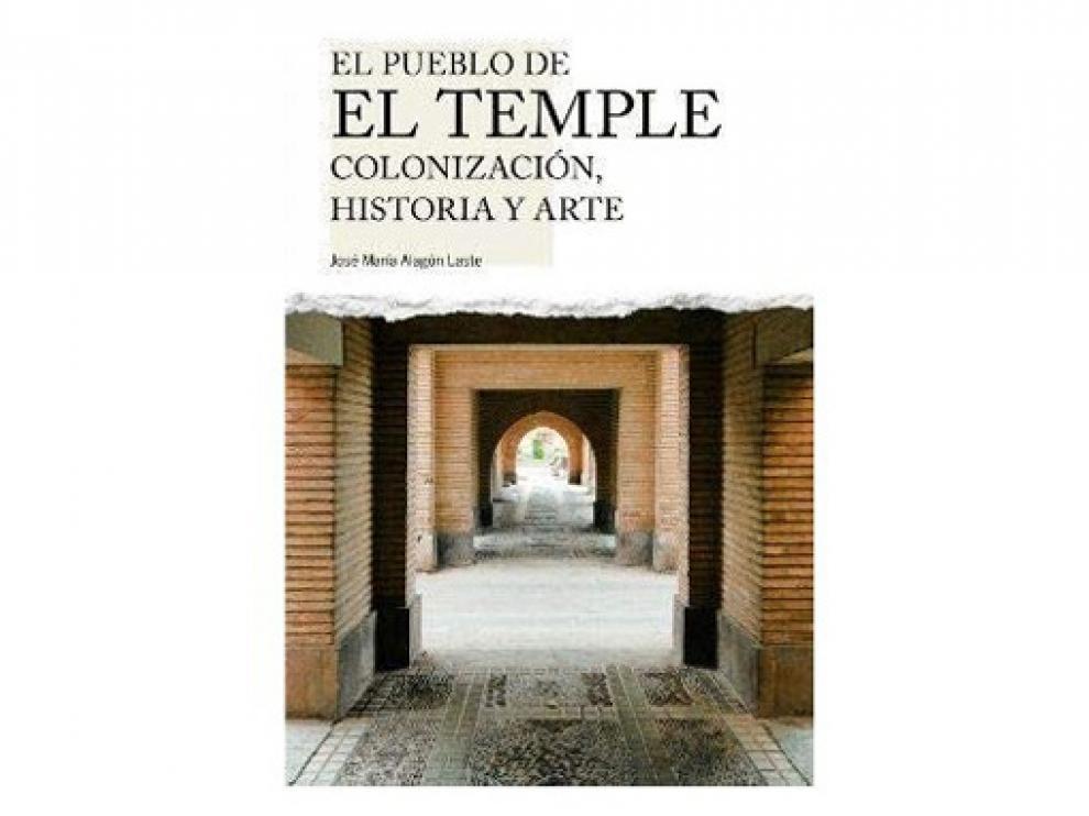 'El pueblo de El Temple. Colonización, Historia y Arte', de José María Alagón